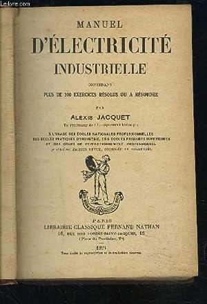 MANUEL D ELECTRICITE INDUSTRIELLE CONTENANT PLUS DE: JACQUET ALEXIS