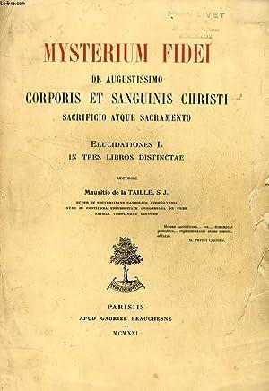 MYSTERIUM FIDEI DE AUGUSTISSIMO CORPORIS ET SANGUINIS CHRISTI, SACRIFICIO ATQUE SACRAMENTO, ...