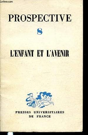 PROSPECTIVE N°8 - L'ENFANT ET L'AVENIR.: CENTRE D'ETUDES PROSPECTIVES