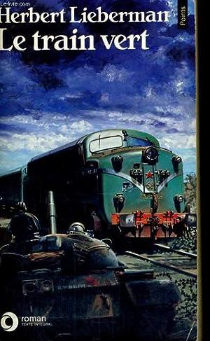 LE TRAIN VERT - Collection Points Roman: LIEBERMAN Herbert