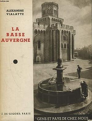 LA BASSE AUVERGNE: VIALATTE ALEXANDRE