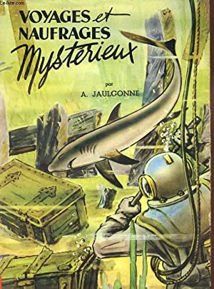 VOYAGES, NAUFRAGES, MYSTERIEUX: A. JAULGONNE