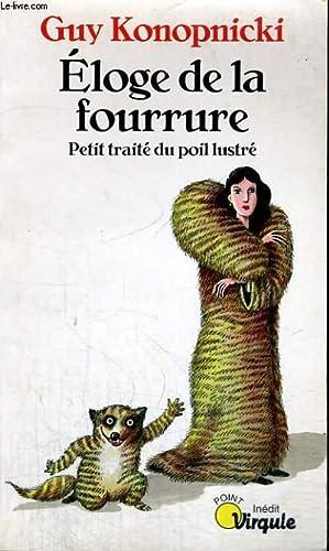ELOGE DE LA FOURRURE Petit traité du poil lustré - Collection Virgule V160: ...