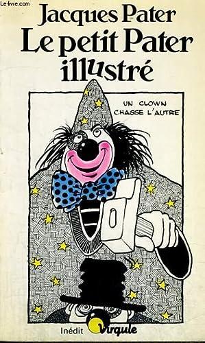 LE PETIT PATER ILLUSTRE - Collection Virgule V19: PATER Jacques