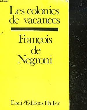 LES COLONIES DE VACANCES: NEGRONI FRANCOIS DE