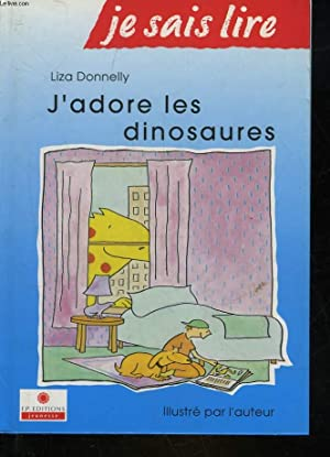 J'ADORE LES DINOSAURES: DONNELLY LIZA