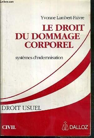 LE DROIT DU DOMMAGE CORPOREL - SYSTEMES D'INDEMNISATION - DROIT USUEL - CIVIL: LAMBERT-FAIVRE ...