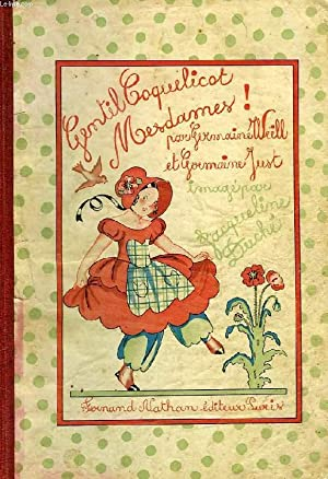 GENTIL COQUELICOT MESDAMES !, JEUX, DANSES, EVOLUTIONS,: WEILL GERMAINE, JUST