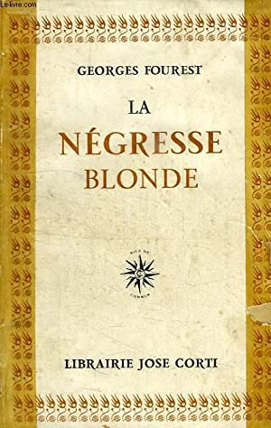 LA NEGRESSE BLONDE: FOUREST GEORGES