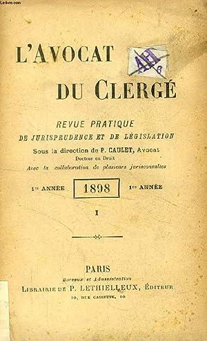 L'AVOCAT DU CLERGE, 3 TOMES, 1899-1900, REVUE PRATIQUE DE JURISPRUDENCE ET DE LEGISLATION: ...