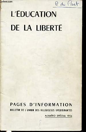 L'EDUCATION DE LA LIBERTE - BULLETIN DE L'UNION DES RELIGIEUSES ENSEIGNANTES / PARIS...