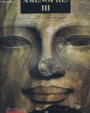 BEAUX ARTS HORS SERIE AMENOPHIS III. SOLEIL DES SOUVERAINS / AMENHOTEP FILS DE HAPOU / ...