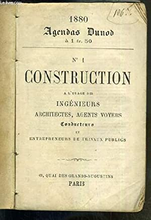 AGENDA DUNOD N°1 - CONSTRUCTION A L'USAGE DES INGENIEURS, ARCHITECTES ET AGENTS VOYERS - ...