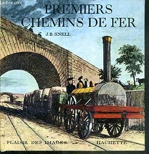 PREMIERS CHEMINS DE FER / COLLECTION PLAISIR DES IMAGES: SNELL J.B.