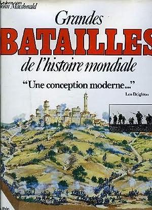 GRANDES BATAILLES DE L HISTOIRE MONDIALE- UNE CONCEPTION MODERNE.: MACDONALD JOHN
