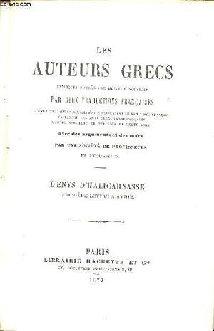 LES AUTEURS GRECS : DENYS D'HALICARNASSE / PREMIERE LETTRE A AMMEE - EXPLIQUES D'APRES UNE ...