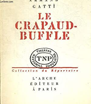 LE CRAPAUD BUFFLE. COLLECTION DU REPERTOIRE. THEATRE NATIONALE POPULAIRE: GATTI ARMAND