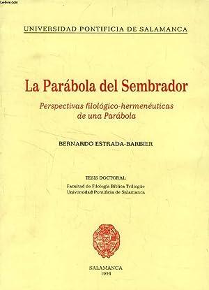LA PARABOLA DEL SEMBRADOR, PERSPECTIVAS FILOLOGICO-HERMENEUTICAS DE UNA PARABOLA (TESIS): ...