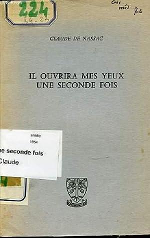 IL OUVRIRA MES YEUX UNE SECONDE FOIS.: DE NASSAC CLAUDE