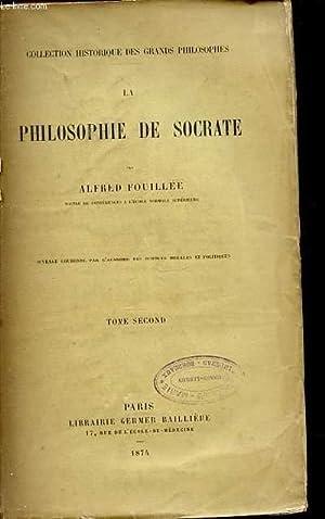LA PHILOSOPHIE DE SOCRATE - COLLECTION HISTORIQUE DES GRANDS PHILOSOPHES. TOME 2.: FOUILLEE ALFRED