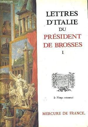 LETTRES D ITALIE DU PRESIDENT DE BROSSES EN 2 VOLUMES. TOME I ET II.: D AGAY FREDERIC