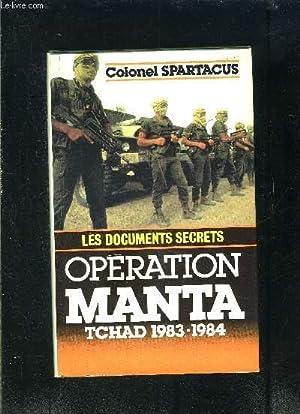 OPERATION MANTA TCHAD 1983-1984- LES DOCUMENTS SECRETS: SPARTACUS COLONEL