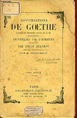 CONVERSATIONS DE GOETHE PENDANT LES DERNIERES ANNEES DE SA VIE (1822-1832). TOME 2.: DELEROT EMILE
