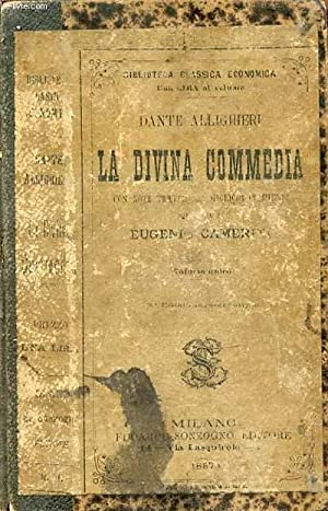 LA DIVINA COMMEDIA DI DANTE ALIGHIERI CON NOTE TRATTE DAI MIGLIORI COMMENTI.: CAMERINI EUGENIO