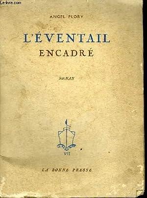 L'EVENTAIL ENCADRE - ROMAN + ENVOI DE L'AUTEUR.: FLORY ANGEL