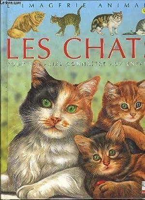LES CHATS POUR LES FAIRE CONNAITRE AUX ENFANTS- L IMAGERIE ANIMALE: COLLECTIF