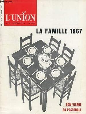 L'UNION, REVUE D'INFORMATION PASTORALE, N° 3, FEV. 1967 (Sommaire: La famille 1967: ...