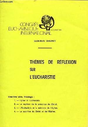 THEMES DE REFLEXION SUR L'EUCHARISTIE - CONGRES: CHAUVET LOUIS-MARIE