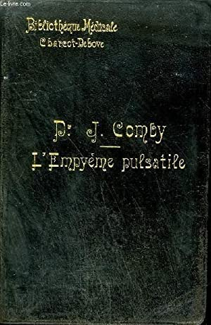 L'EMPYEME PULSATILE / COLLECTION BIBLIOTHEQUE MEDICALE.: LE DR COMBY JULES