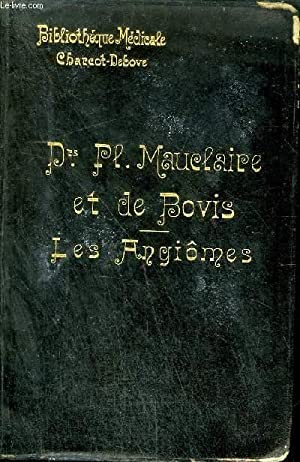 LES ANGIOMES - COLLECTION BIBLIOTHEQUE MEDICALE.: PL.MAUCLAIRE & R. DE BOVIS