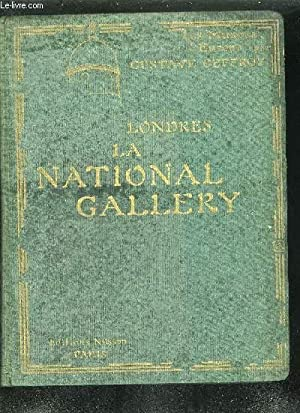 LES MUSEES D'EUROPE LONDRES LA NATIONAL GALLERY.: GEFFROY GUSTAVE