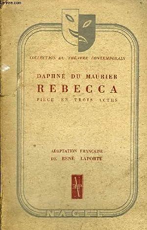 REBECCA PIECE EN TROIS ACTES - COLLECTION: DU MAURIER DAPHNE