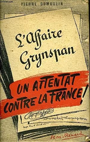 L'AFFAIRE GRYNSPAN - UN ATTENTAT CONTRE LA: DUMOULIN PIERRE