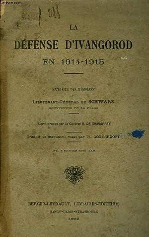LA DEFENSE D'IVANGOROD EN 1914-1915 - EXTRAITS DES MEMEOIRES DU LIEUTENANT GENERAL DE SCHWARZ.:...