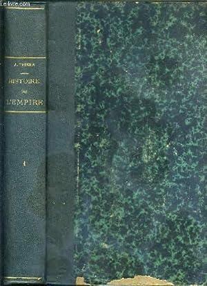 HISTOIRE DE L'EMPIRE FAISANT SUITE A L'HISTOIRE DU CONSULAT - TOME PREMIER - EDITION ...