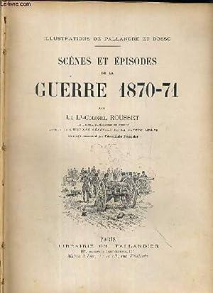 SCENES ET EPISODES DE LA GUERRE 1870-71: ROUSSET LT-COLONEL