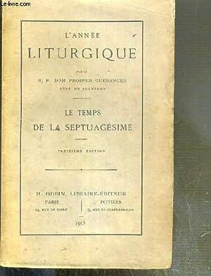 L'ANNEE LITURGIQUE - LE TEMPS DE LA: GUERANGER PROSPER DOM