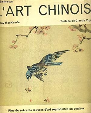 L ART CHINOIS. PREFACE DE CLAUDE ROY.: MACKENZIE FINLAY