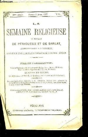 LA SEMAINE RELIGIEUSE DU DIOCESE DE PERIGUEUX ET DE SARLAT PARAISSANT LE SAMEDI AVEC APPROBATION ET...