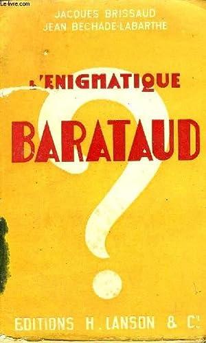 L'ENIGMATIQUE BARATAUD + envoi de l'auteur Jean Béchade Labarthe: BRISSAUD JACQUES...