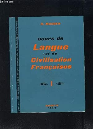 COURS DE LANGUE ET DE CIVILISATION FRANCAISES-: MAUGER G