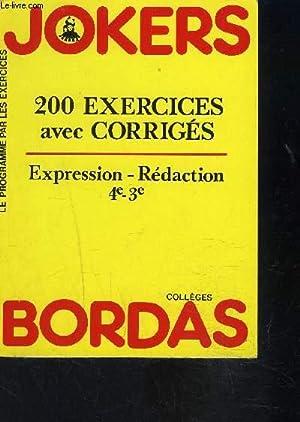 JOKERS- 200 EXRECICES AVEC CORRIGES- EXPRESSION REDACTION 4e-3e Collège- Le programme par ...