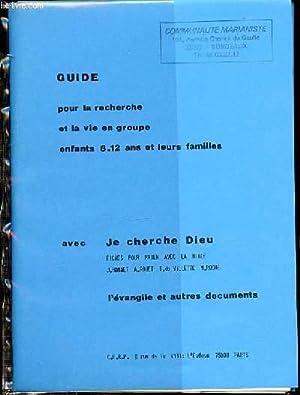 GUIDE POUR LA RECHERCHE ET LA VIE EN GROUPE, ENFANTS 8-12 ANS ET LEURS FAMILLES / AVEC JE ...