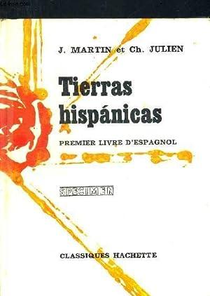 TIERRAS HISPANICAS. PREMIER LIVRE D ESPAGNOL. OUVRAGE EN ESPAGNOL: MARTIN J. - JULIEN CH.