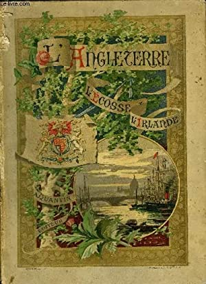 L'ANGLETERRE L'ECOSSE ET L'IRLANDE - LE MONDE PITTORESQUE ET MONUMENTAL.: R.VILLARS