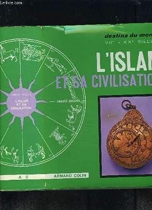 L ISLAM ET SA CIVILISATION VIIe-XXe S: MIQUEL ANDRE